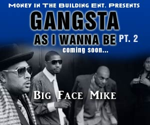 Big Face Mike Gangsta As I Wanna Be Banner Ad